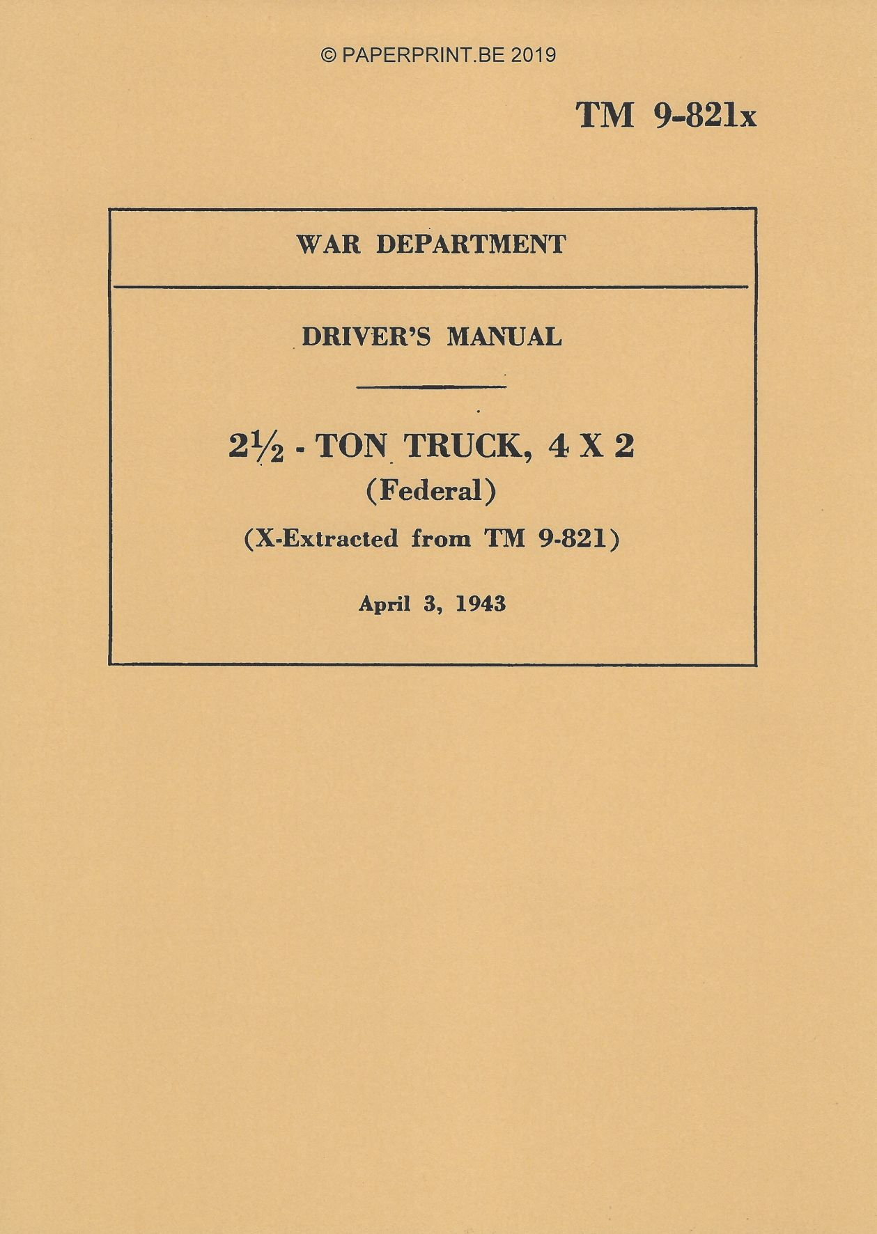 TM 9-821x FEDERAL 2 ½ TON 4x2 TRUCK DRIVER'S MANUAL